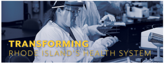 Image of healthcare worker with caption of Transforming Rhode Island's Health System